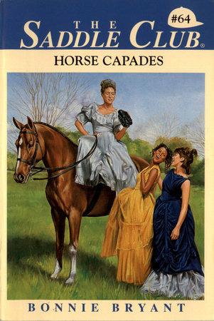 Horse Capades by Bonnie Bryant