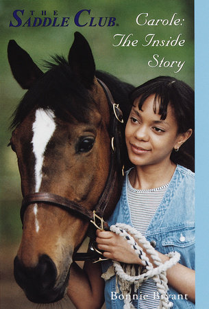 Carole: The Inside Story by Bonnie Bryant