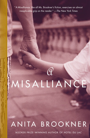 A MISALLIANCE by Anita Brookner