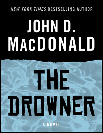 THE DROWNER by John D. MacDonald