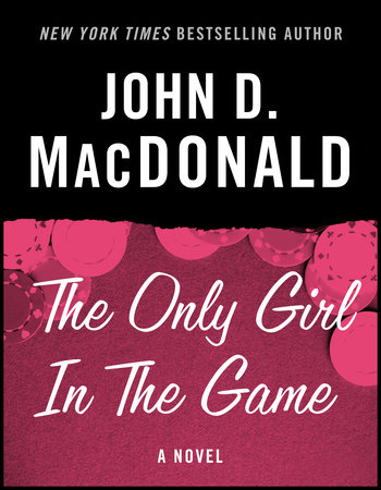 The Only Girl in the Game by John D. MacDonald