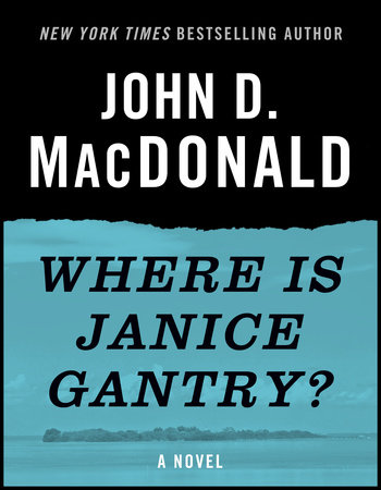 Where Is Janice Gantry? by John D. MacDonald