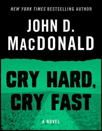 CRY HARD CRY FAST by John D. MacDonald