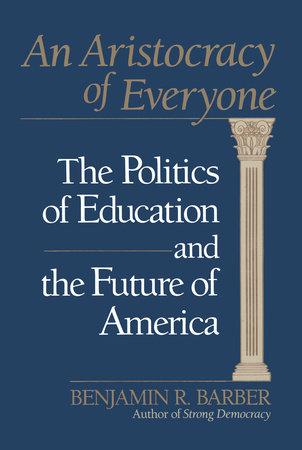 Aristocracy of Everyone by Benjamin Barber