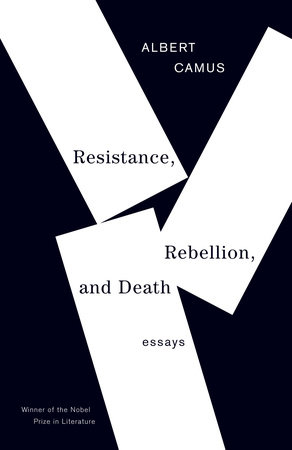 Resistance, Rebellion and Death by Albert Camus