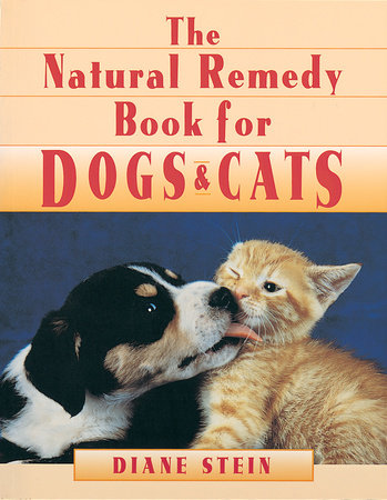 Natural Remedy Book for Dogs and Cats by Diane Stein