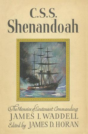 C.S.S. Shenandoah by James D. Horan