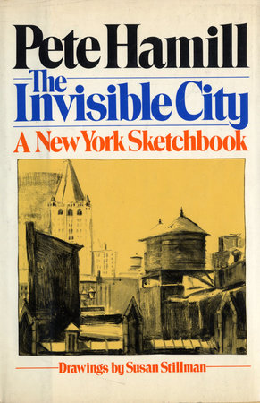 The Invisible City by Pete Hamill