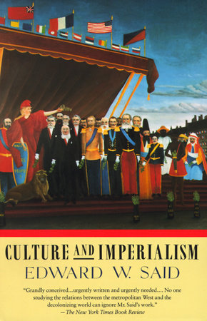 Culture and Imperialism by Edward W. Said