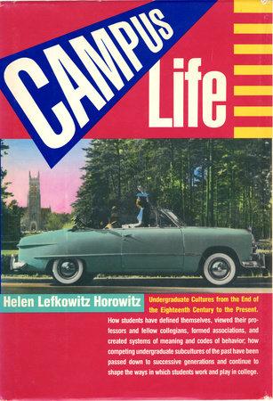Campus Life by Helen Lefkowitz Horowitz