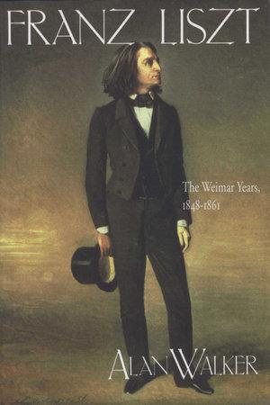Franz Liszt, Volume 2 by Alan Walker