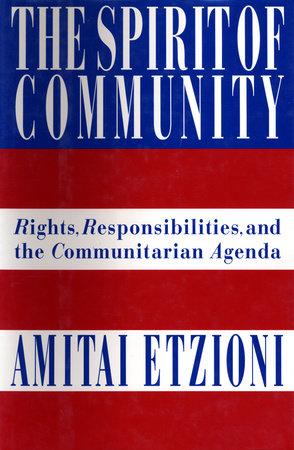 The Spirit of Community by Dr. Amitai Etzioni