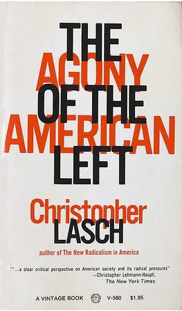 The Agony of the American Left by Christopher Lasch