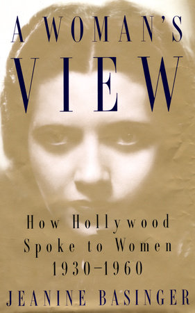 A Woman's View by Jeanine Basinger