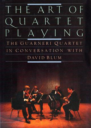 QUARTET PLAYING,ART OF by David Blum