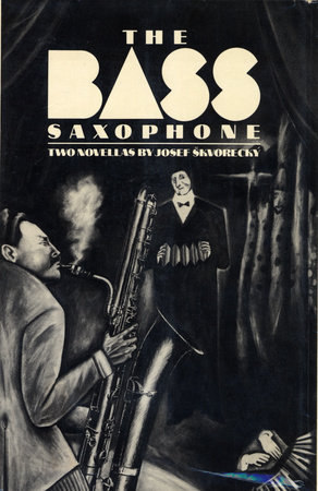 THE BASS SAXOPHONE by Josef Skvorecky