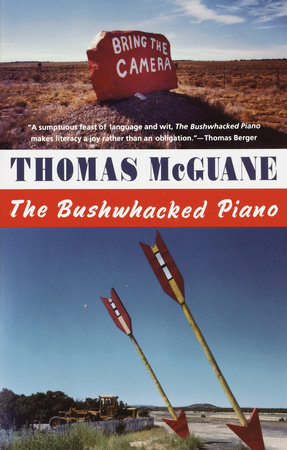 The Bushwacked Piano by Thomas McGuane