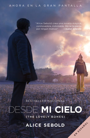 Desde mi cielo (Movie Tie-in Edition) by Alice Sebold