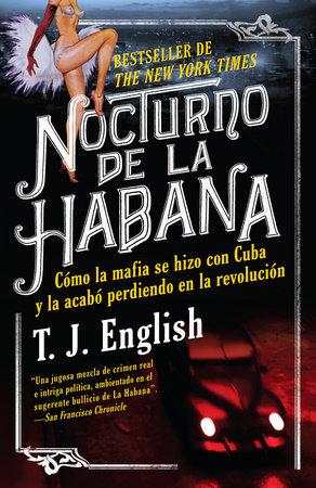 Nocturno de La Habana by T.J. English