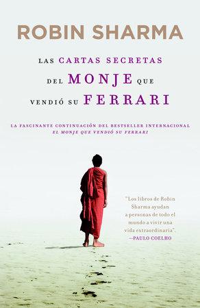 Las carta secretas del monje que vendió su Ferrari by Robin Sharma