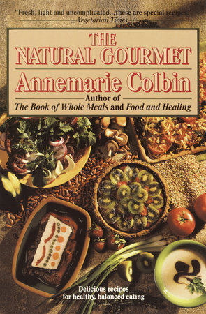The Natural Gourmet by Annemarie Colbin