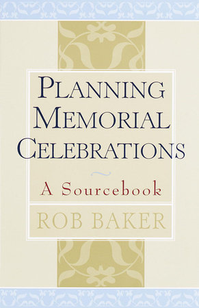 Planning Memorial Celebrations by Rob Baker