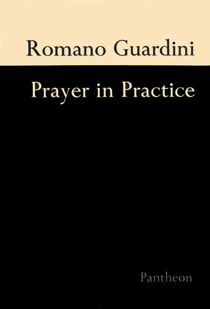 Prayer In Practice by Romano Guardini