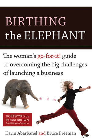Birthing the Elephant by Karin Abarbanel and Bruce Freeman