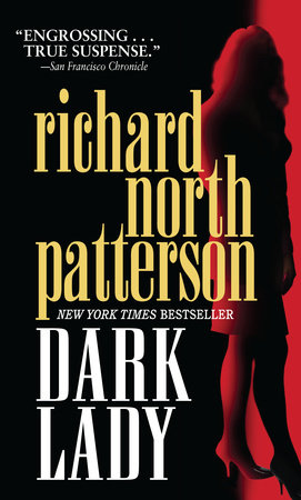 Dark Lady By Richard North Patterson Penguinrandomhouse Books