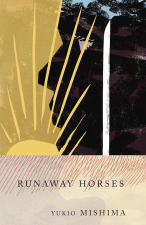 RUNAWAY HORSES by Yukio Mishima