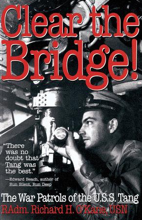 Clear the Bridge! by Richard O'Kane