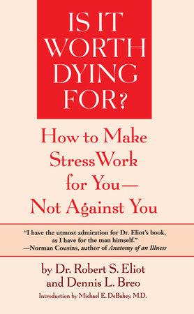Is It Worth Dying For? by Robert S. Eliot and Dennis L. Breo