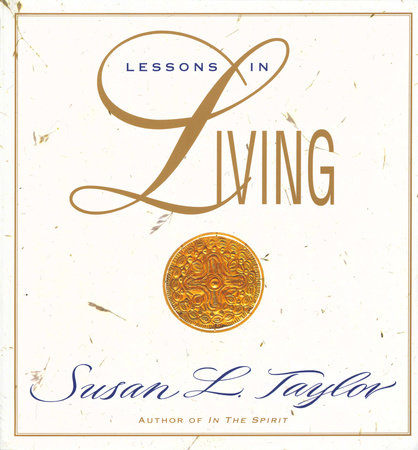 Lessons in Living by Susan L. Taylor