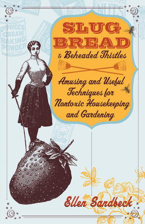 Slug Bread and Beheaded Thistles by Ellen Sandbeck