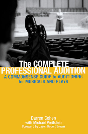 The Complete Professional Audition by Daren Cohen and Michael Perilstein