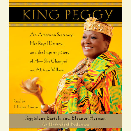 King Peggy by Peggielene Bartels and Eleanor Herman
