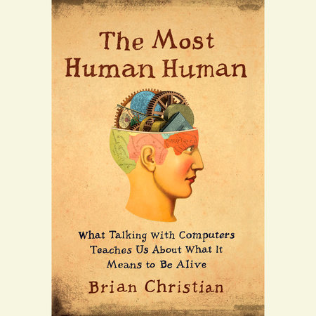 The Most Human Human by Brian Christian