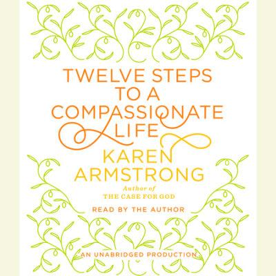 Twelve Steps to a Compassionate Life cover