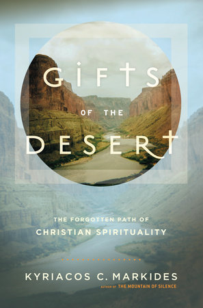 Gifts of the Desert by Kyriacos C. Markides