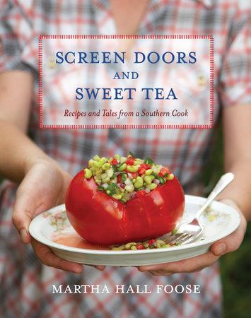 Screen Doors and Sweet Tea by Martha Hall Foose