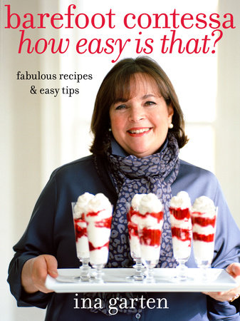 Barefoot Contessa How Easy Is That? by Ina Garten