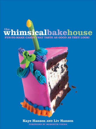 The Whimsical Bakehouse by Kaye Hansen and Liv Hansen