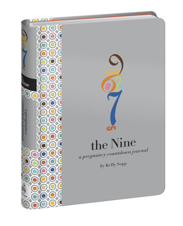 The Nine Pregnancy Countdown Journal by Kelly Sopp and David Sopp