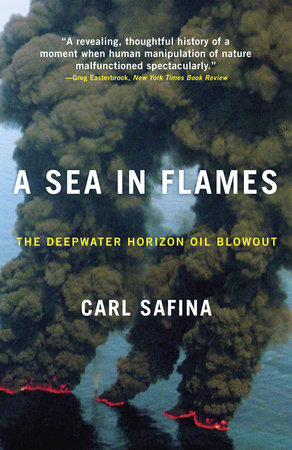 A Sea in Flames by Carl Safina