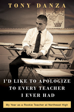 I'd Like to Apologize to Every Teacher I Ever Had by Tony Danza