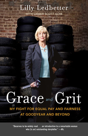 Grace and Grit by Lilly Ledbetter and Lanier Scott Isom