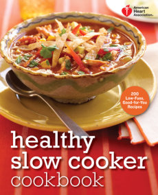 American Heart Association Healthy Slow Cooker Cookbook