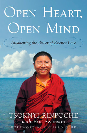 Open Heart, Open Mind by Tsoknyi Rinpoche and Eric Swanson