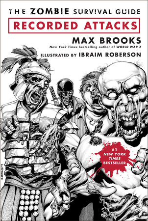 The Zombie Survival Guide: Recorded Attacks by Max Brooks and Ibraim Roberson