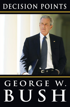 Decision Points by George W. Bush
